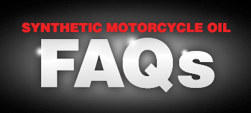 Synthetic Motorcycle Oil Frequently Asked Questions