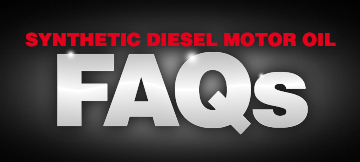 Synthetic Diesel Oil Frequently Asked Questions