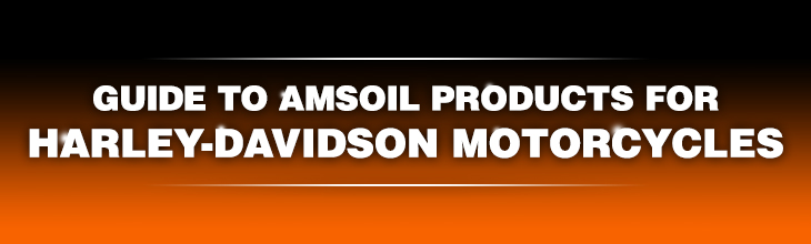 Guide to AMSOIL for Harley-Davidson
